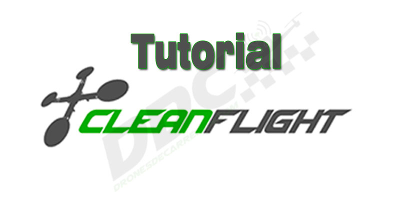 tutorial_cleanflight_dronesdecarreras